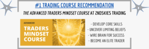 #1 Trading Course Recommendation - The Advanced Traders Mindset Course at 2ndSkies