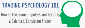 Trading Psychology 101 1 reason 90 percent of traders fail