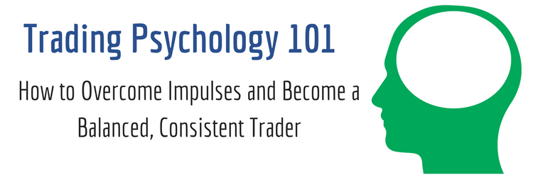 Trading Psychology 101