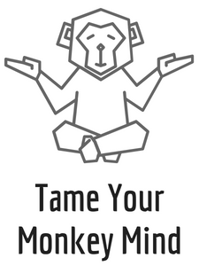 Tame Your Monkey Mind