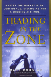 Trading in the Zone By Mark Douglas Review