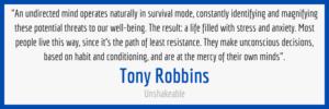 Tony Robbins undirected mind quote