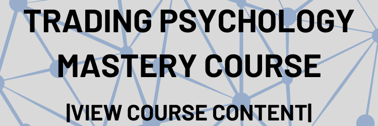 The Trading Psychology Mastery Course