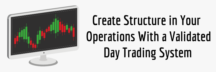 What is a Day Trading System - Establish Structure in Your Approach