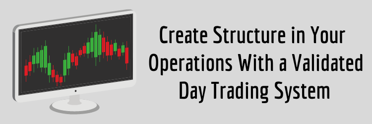 What is a Day Trading System Establish Structure in Your Approach