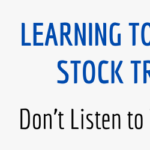 LEARNING TO BECOME A STOCK TRADER