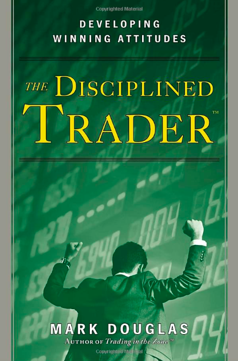 Top 20 Quotes From The Disciplined Trader By Mark Douglas