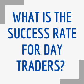 WHAT IS THE SUCCESS RATE FOR DAY TRADERS - WHY IS IT SO LOW