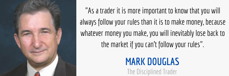 follow rules quote from The Disciplined Trader by Mark Douglas