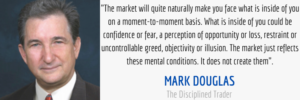 where to learn how to trade stocks mindset quote by mark douglas