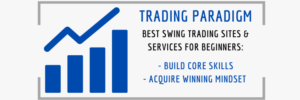 Best Swing Trading Sites and Services For Beginners