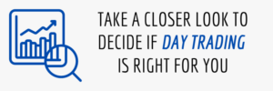 Decide if Day Trading is Right For You
