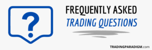 Frequently Asked Trading Questions