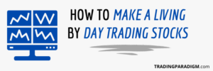 How to Make a Living By Day Trading Stocks