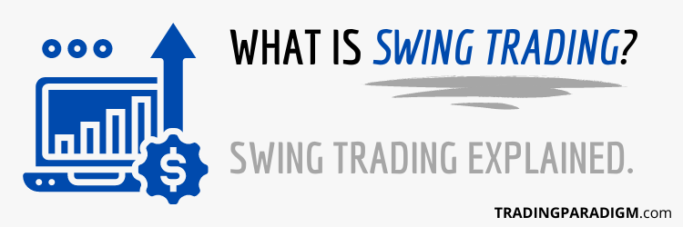 What is Swing Trading Explained in Detail