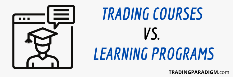 Trading Courses Versus Learning Programs - What's the Difference