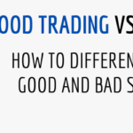 What is Good Stock Trading - Good vs. Bad Stock Trading