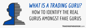 What is a Trading Guru - What is a Trading Teacher - What is a Trading Mentor