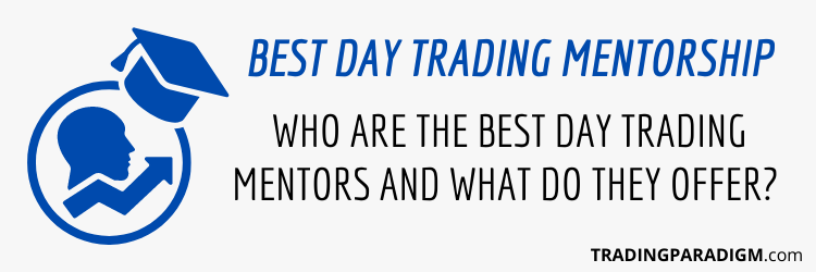 Best Day Trading Mentorship - Top 2 Day Trading Mentors
