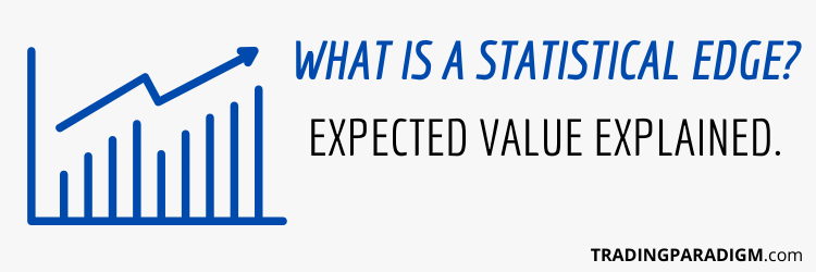 What is a Statistical Edge in Trading - Expected Value Explained