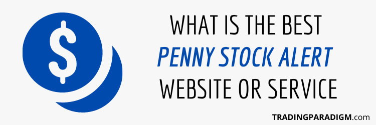 What is the Best Penny Stock Alert Website or Service