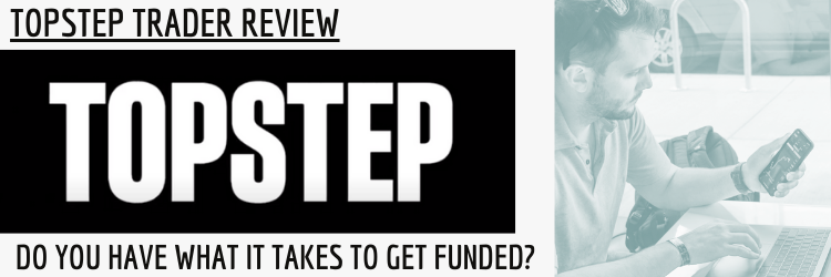 Topstep Trader Review - What is Topstep Trader?